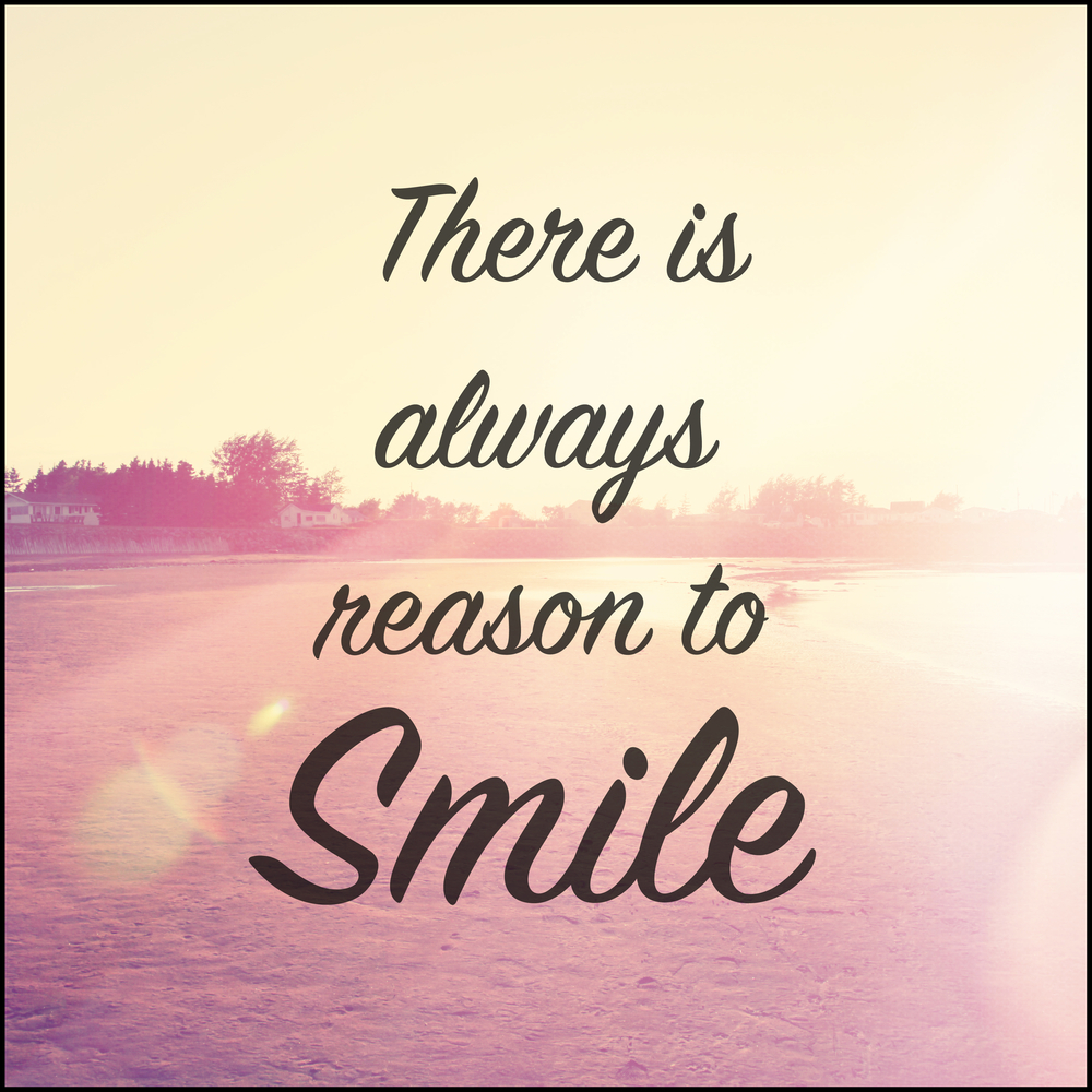 I Have Every Reason To Smile Quotes: Image Quotes