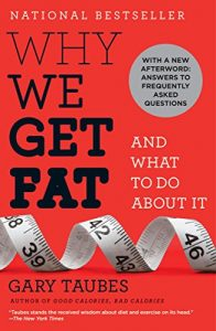 Why We Get Fat - And What to Do About It Book
