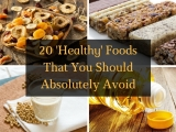 20 'Healthy' Foods You Should Absolutely Avoid