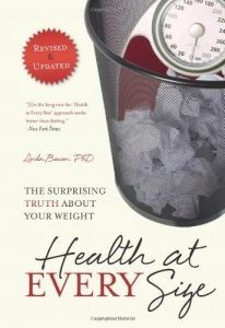Health At Every Size - The Surprising Truth About Your Weight