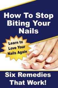 How To Stop Biting Your Nails - Six Remedies That Work!
