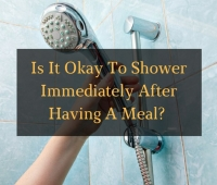 Is It Okay To Shower Immediately After Having A Meal? Here Is What Science Says