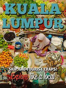 Kuala Lumpur 25 Secrets Bucket List
