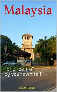 Malaysia - Johor Bahru by yourself