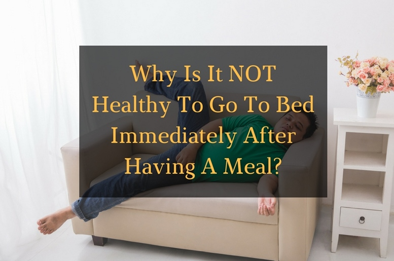 Why Is It Not Healthy To Go To Bed Immediately After -7566
