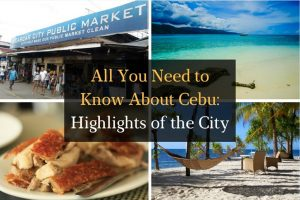All You Need to Know About Cebu: Highlights of the City – Part 1