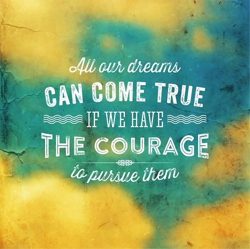 All-our-dreams-can-come-true-if-we-have-the-courage-to-pursue-them-picture quote