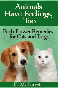 Animals Have Feelings, Too - Bach Flower Remedies for Cats and Dogs