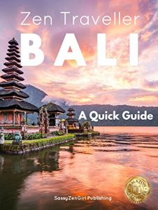 BALI - Zen Traveller - A Quick Travel Guide
