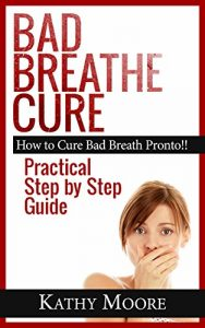 Bad Breath Cure Guide