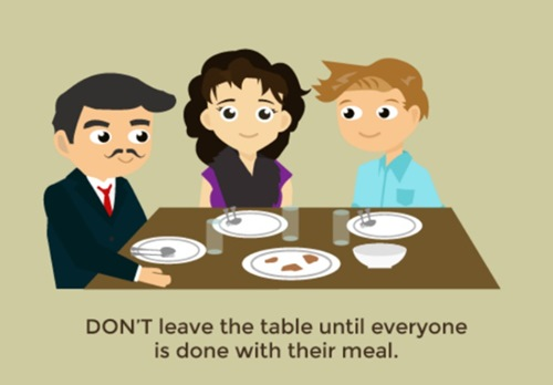 Do not leave until everyone is done with their meal