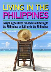 Everything You Need to Know about Moving to the Philippines or Retiring in the Philippines