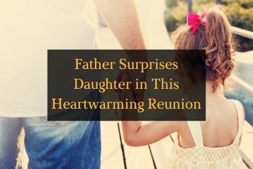 Father Surprises Daughter in This Heartwarming Reunion