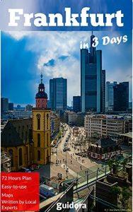Frankfurt in 3 Days (Travel Guide 2016)