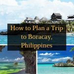 How to Plan a Trip to Boracay, Philippines – Things You Need to Know