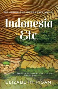 Indonesia - Exploring the Improbable Nation