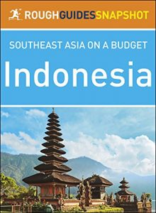 Indonesia - Rough Guides Snapshot Southeast Asia on a Budget