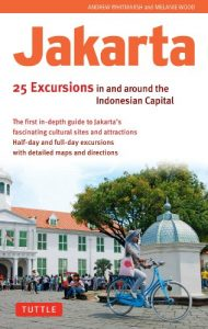 Jakarta - 25 Excursions in and Around the Indonesian Capital