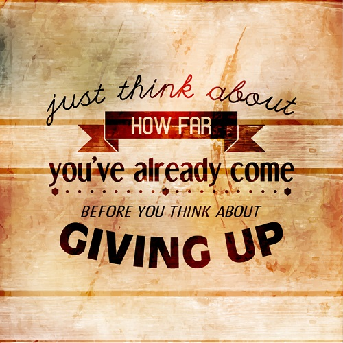 Just-think-about-how-far-you-have-already-come-before-you-think-about-giving-up-picture-quote