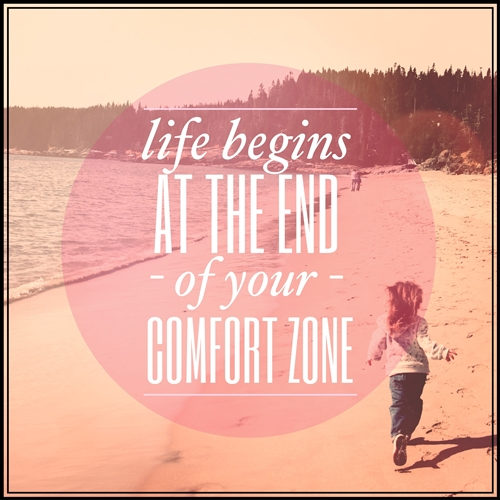 Life-Begins-at-the-End-of-Your-Comfort-Zone-Picture-Quote