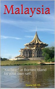 Malaysia - Kuching at Borneo Island by your own self