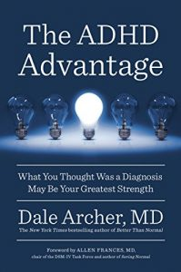 The ADHD Advantage - What You Thought Was a Diagnosis May Be Your Greatest Strength