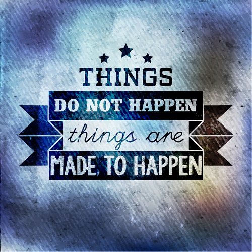 Things-do-not-happen.-Things-are-MADE-to-happen-Picture-Quote