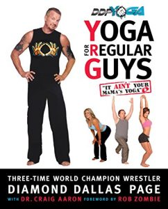 Yoga for Regular Guys - The Best Damn Workout On The Planet!